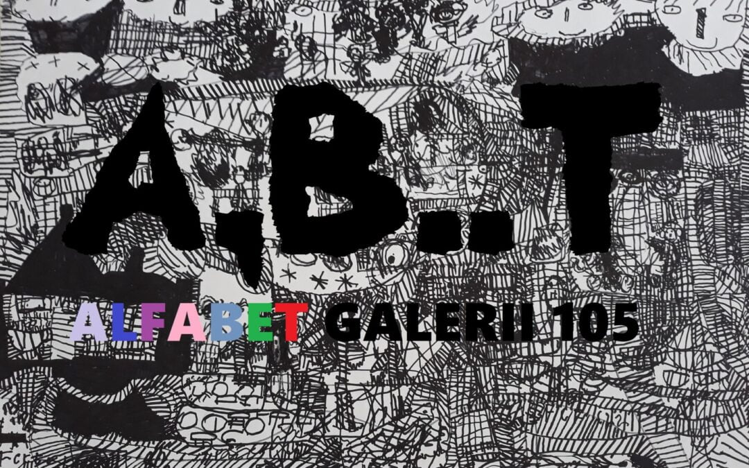 "Alfabet Galerii 105 – ""A"""